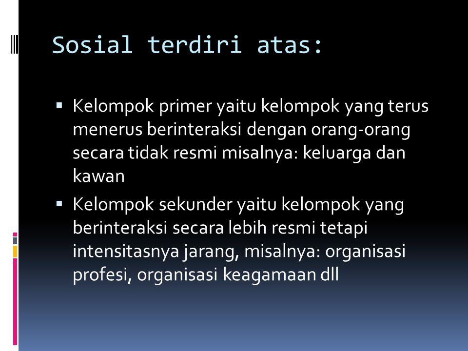 Sosial terdiri atas: