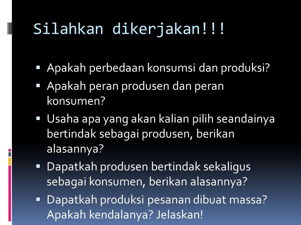 Silahkan dikerjakan!!! Apakah perbedaan konsumsi dan produksi