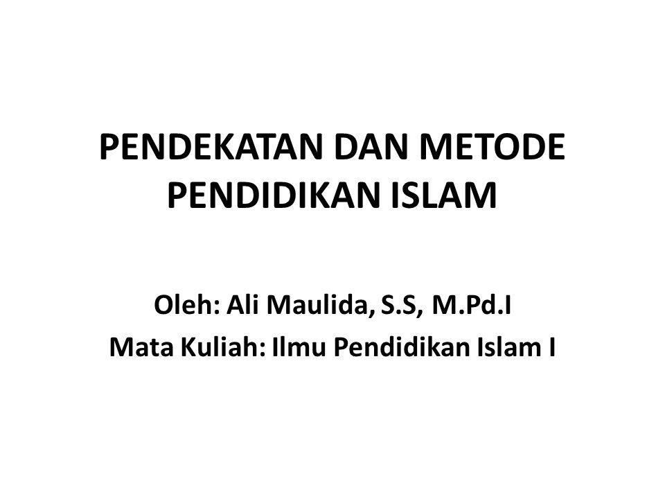 PENDEKATAN DAN METODE PENDIDIKAN ISLAM