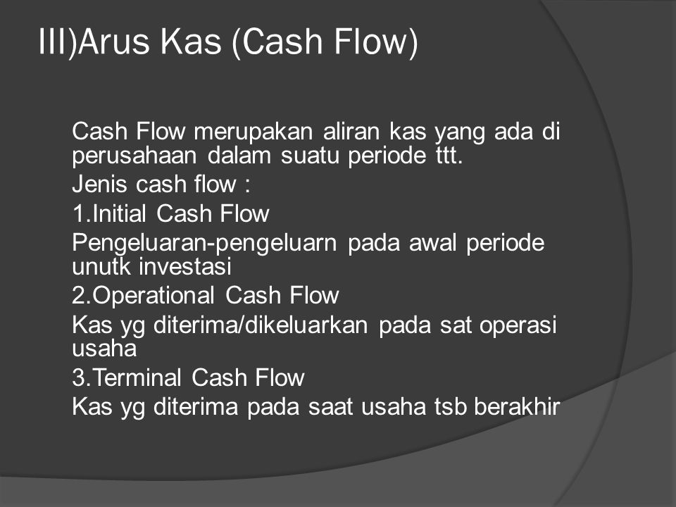III)Arus Kas (Cash Flow)