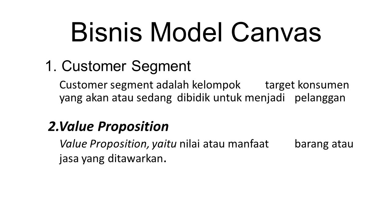 Bisnis Model Canvas 1. Customer Segment.