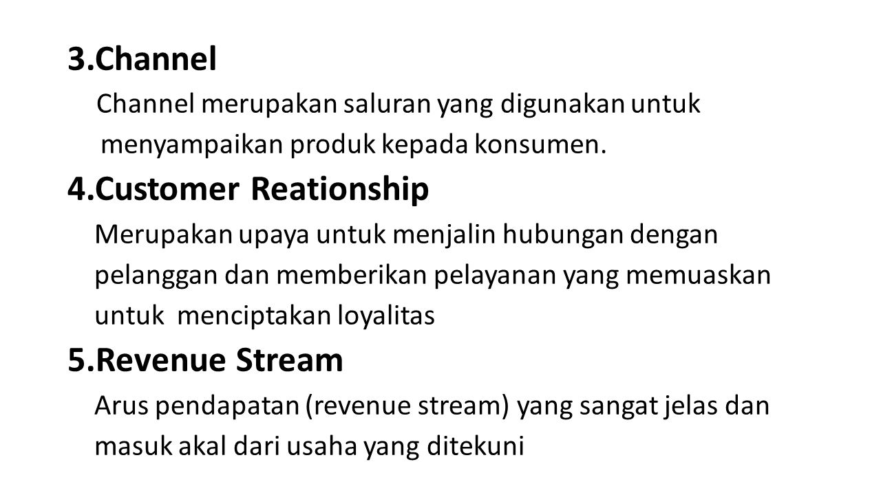 3.Channel 4.Customer Reationship 5.Revenue Stream