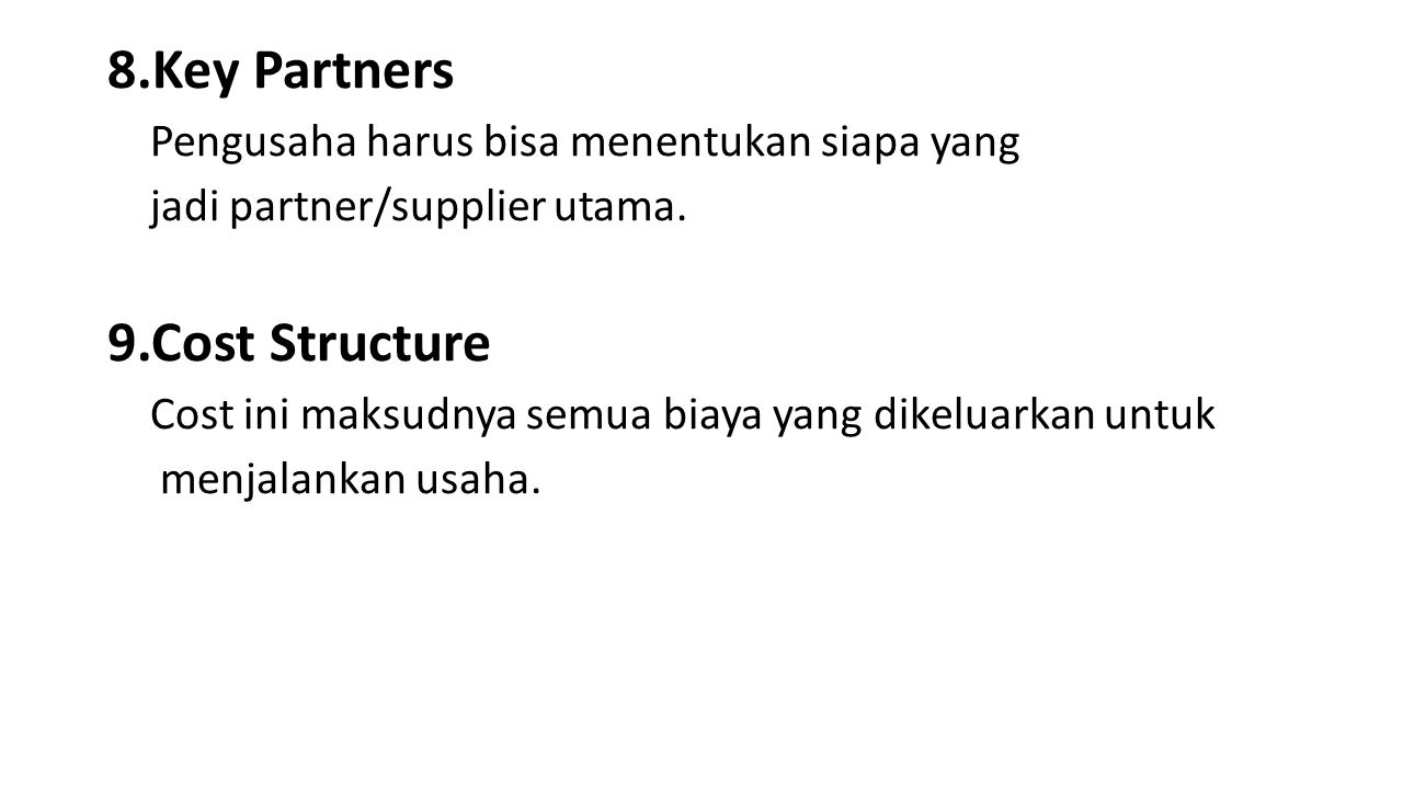 8.Key Partners 9.Cost Structure