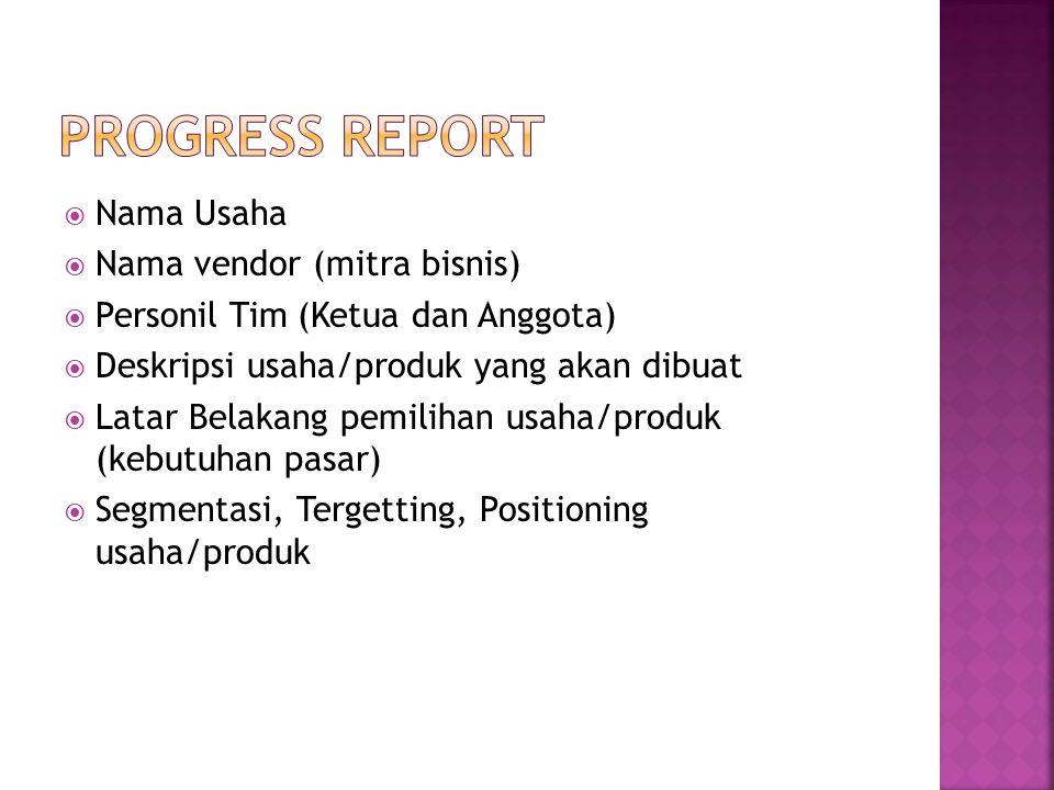 Progress report Nama Usaha Nama vendor (mitra bisnis)