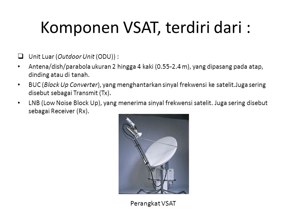 Komponen VSAT, terdiri dari :