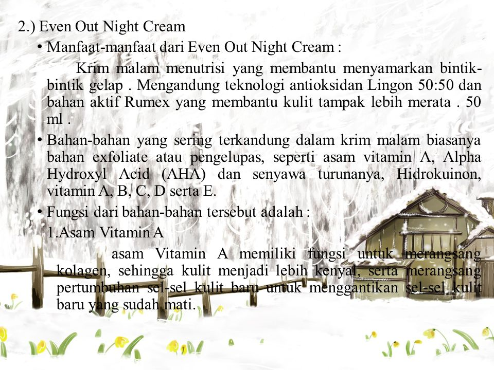 2.) Even Out Night Cream Manfaat-manfaat dari Even Out Night Cream :