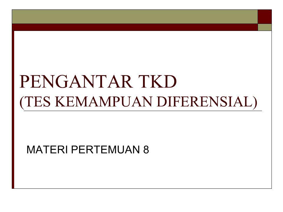 PENGANTAR TKD (TES KEMAMPUAN DIFERENSIAL)