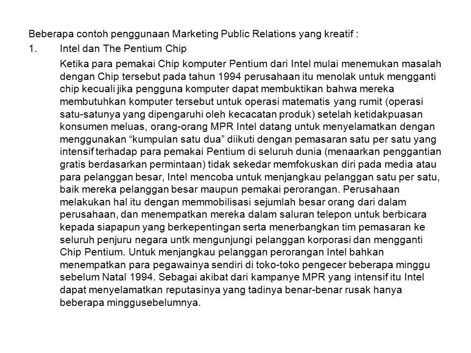Beberapa contoh penggunaan Marketing Public Relations yang kreatif :