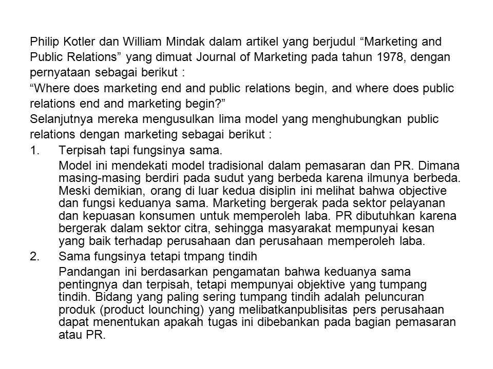 Philip Kotler dan William Mindak dalam artikel yang berjudul Marketing and