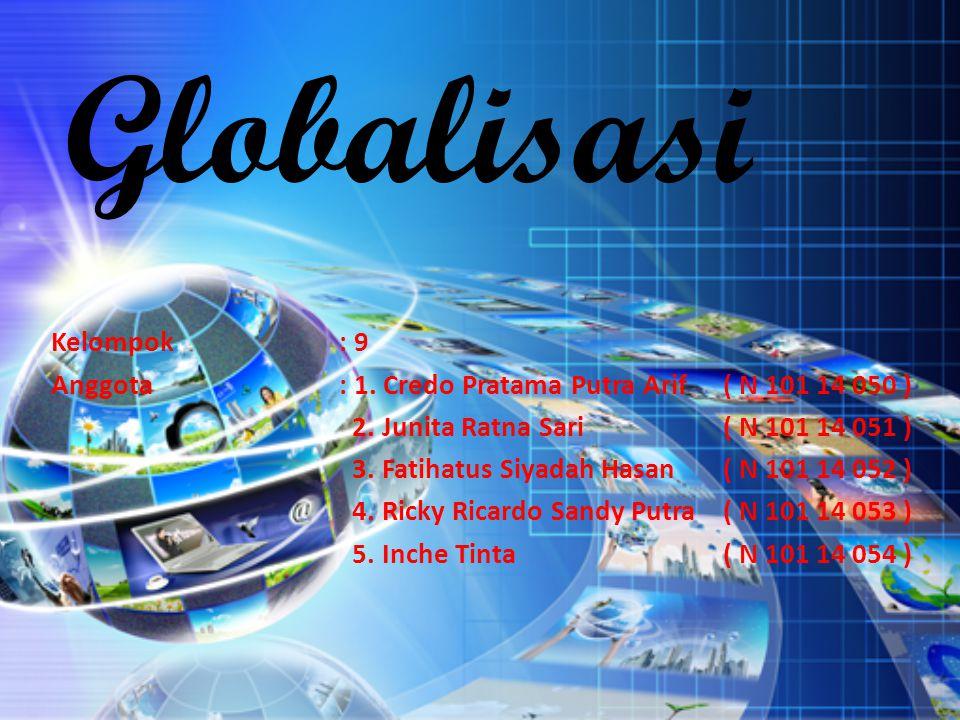 Globalisasi Kelompok : 9