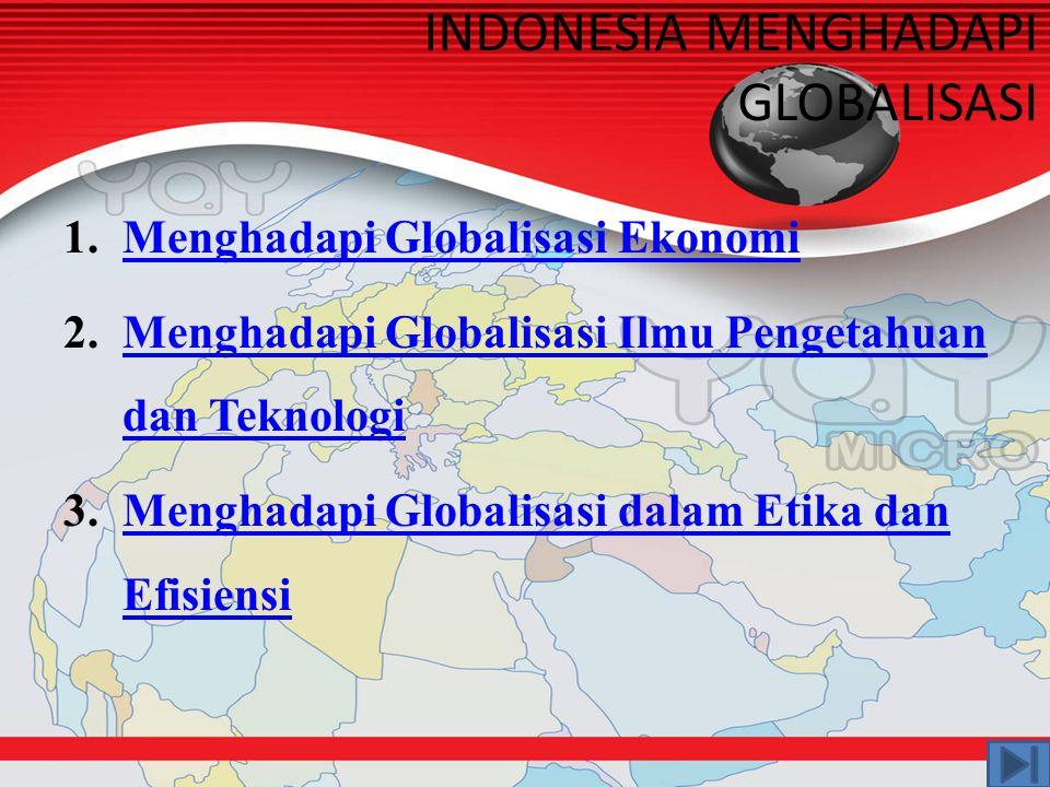 INDONESIA MENGHADAPI GLOBALISASI