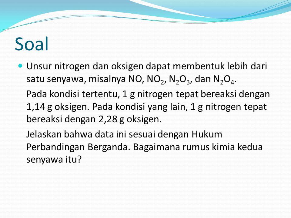 Soal Unsur nitrogen dan oksigen dapat membentuk lebih dari satu senyawa, misalnya NO, NO2, N2O3, dan N2O4.