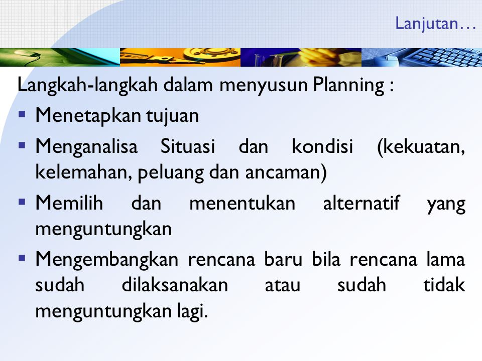 Langkah-langkah dalam menyusun Planning : Menetapkan tujuan