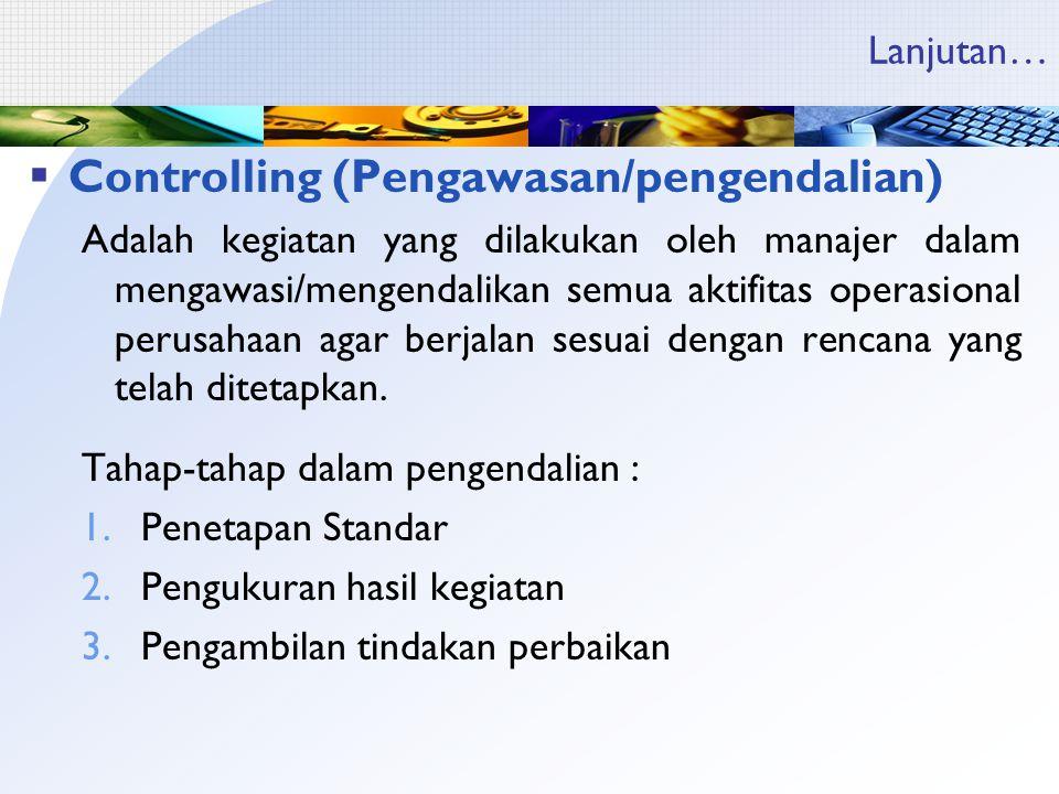 Controlling (Pengawasan/pengendalian)