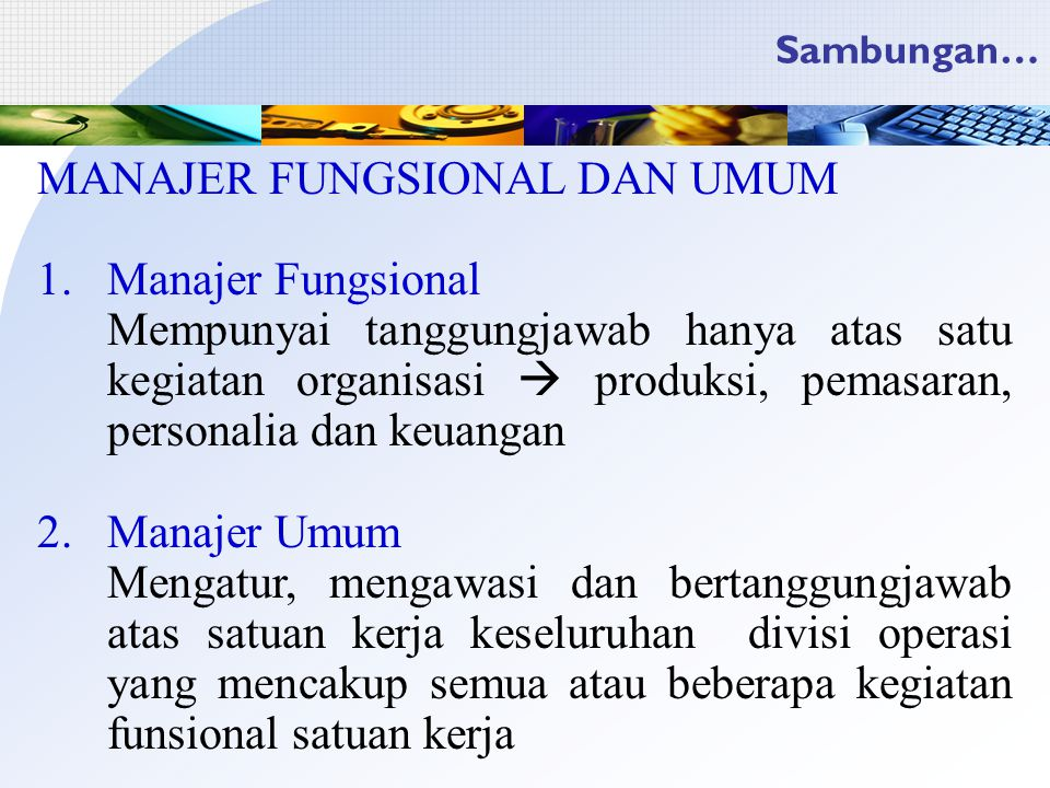 MANAJER FUNGSIONAL DAN UMUM Manajer Fungsional