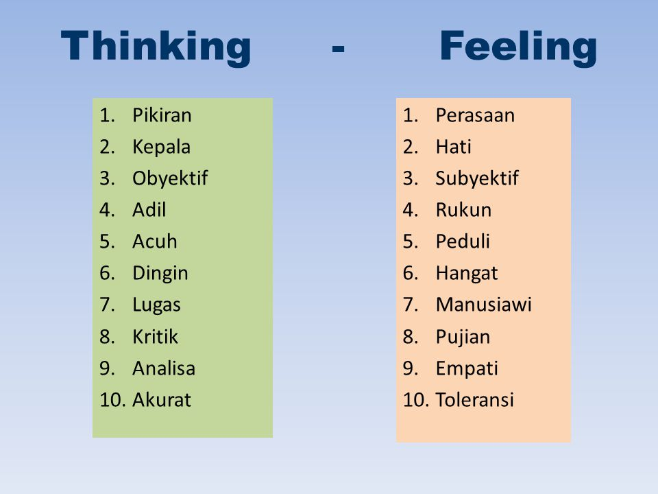 Thinking - Feeling Pikiran Kepala Obyektif Adil Acuh Dingin Lugas