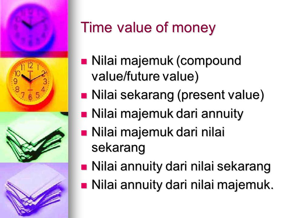 Time value of money Nilai majemuk (compound value/future value)