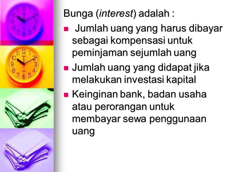 Bunga (interest) adalah :
