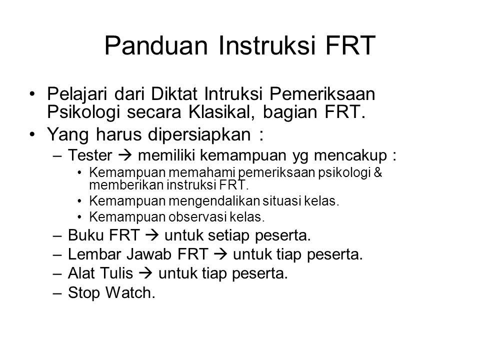 Panduan Instruksi FRT Pelajari dari Diktat Intruksi Pemeriksaan Psikologi secara Klasikal, bagian FRT.