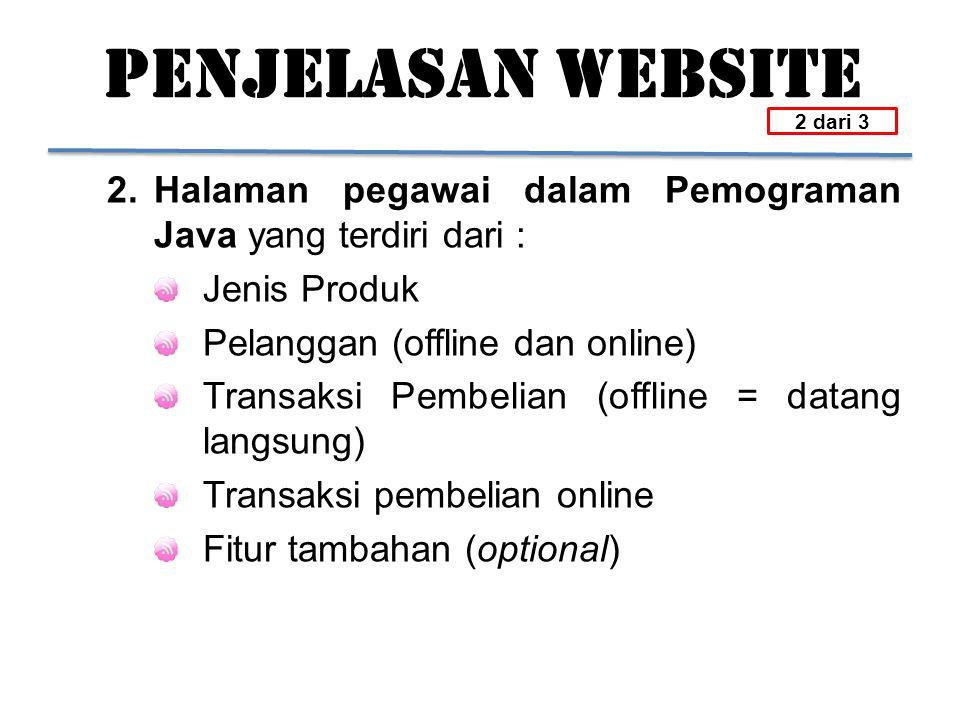 PENJELASAN WEBSITE 2 dari 3. 2. Halaman pegawai dalam Pemograman Java yang terdiri dari : Jenis Produk.