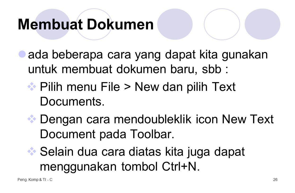 Membuat Dokumen ada beberapa cara yang dapat kita gunakan untuk membuat dokumen baru, sbb : Pilih menu File > New dan pilih Text Documents.