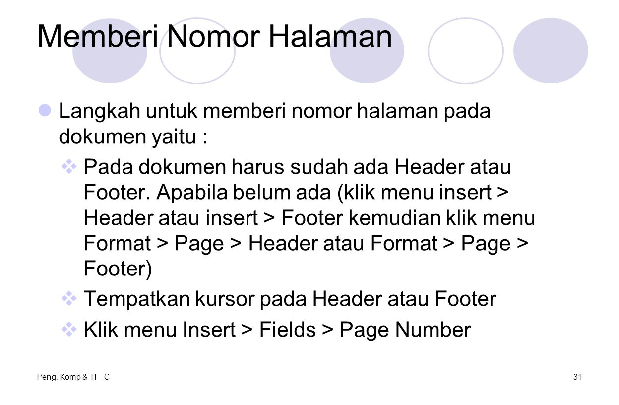 Memberi Nomor Halaman Langkah untuk memberi nomor halaman pada dokumen yaitu :