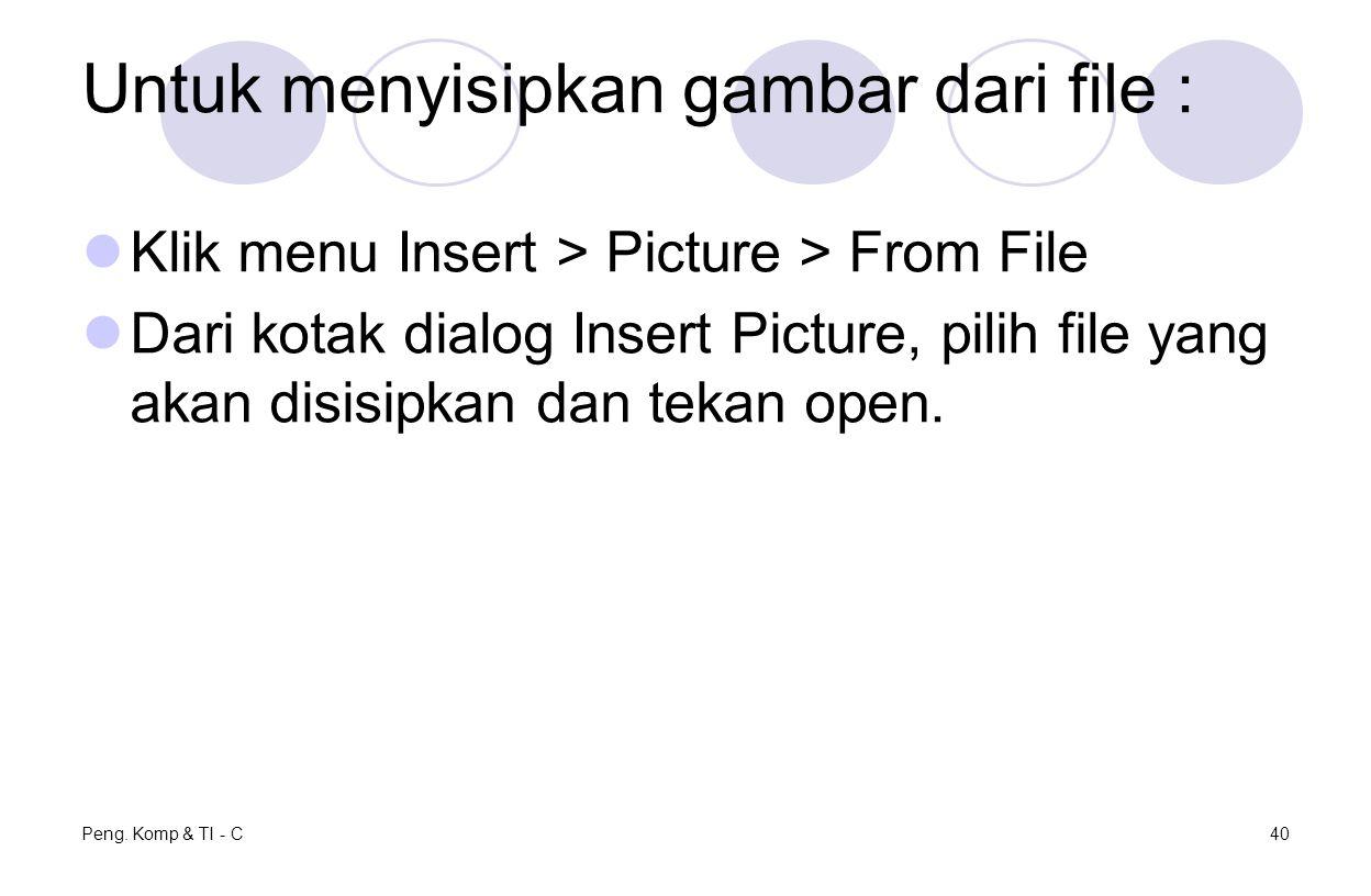 Untuk menyisipkan gambar dari file :