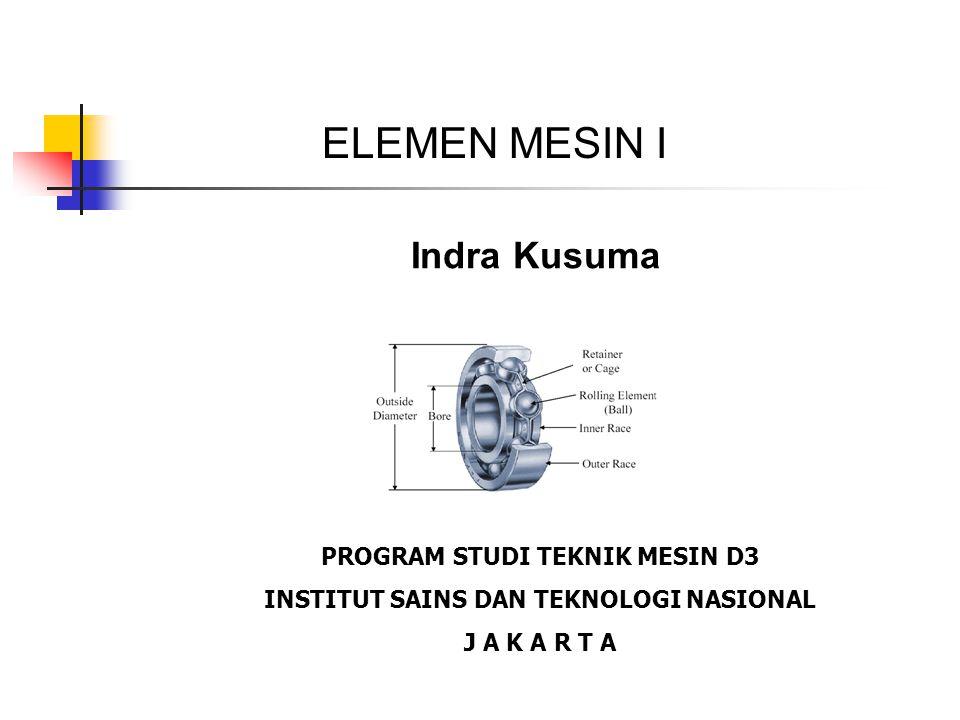 PROGRAM STUDI TEKNIK MESIN D3 INSTITUT SAINS DAN TEKNOLOGI NASIONAL