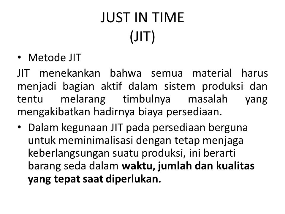JUST IN TIME (JIT) Metode JIT