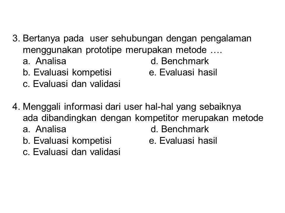 3. Bertanya pada user sehubungan dengan pengalaman