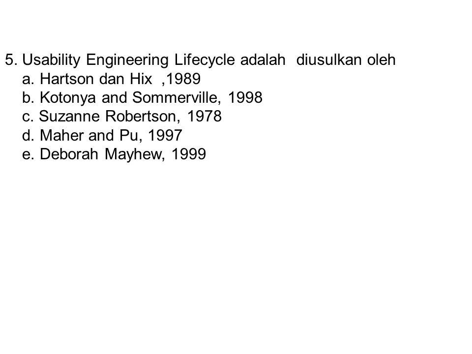 5. Usability Engineering Lifecycle adalah diusulkan oleh