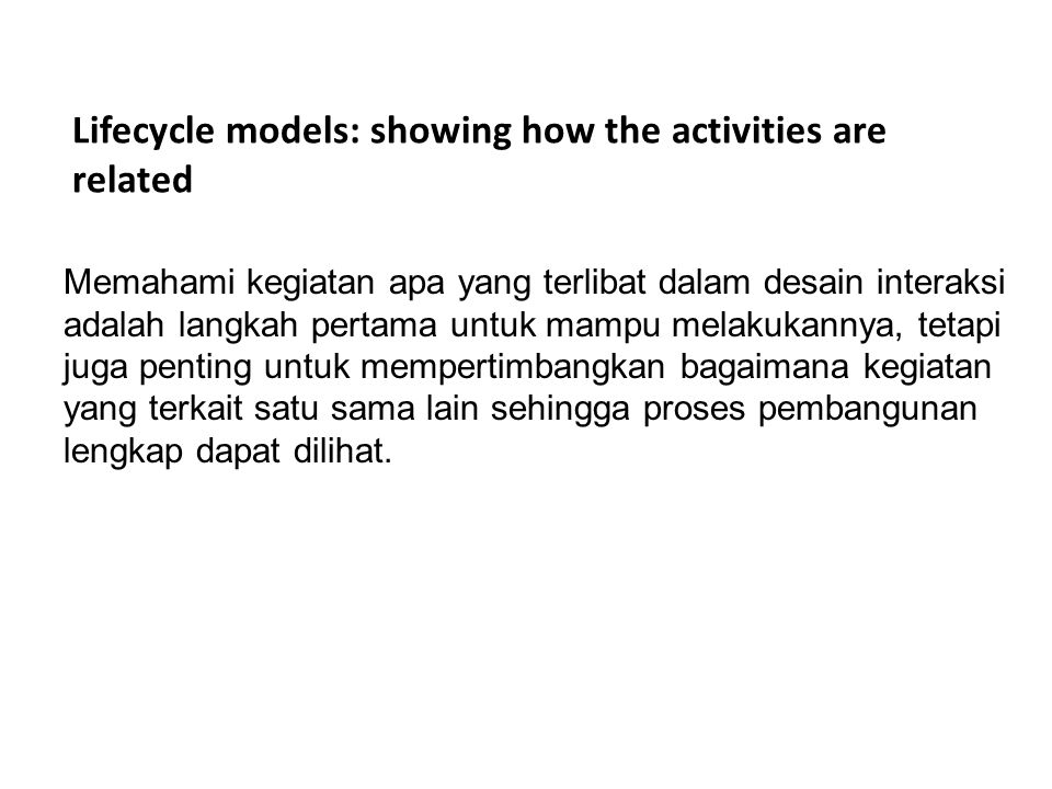 Lifecycle models: showing how the activities are related