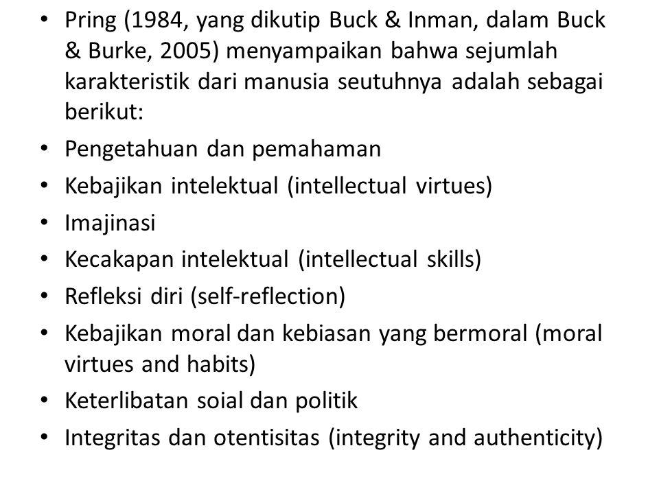 Pring (1984, yang dikutip Buck & Inman, dalam Buck & Burke, 2005) menyampaikan bahwa sejumlah karakteristik dari manusia seutuhnya adalah sebagai berikut: