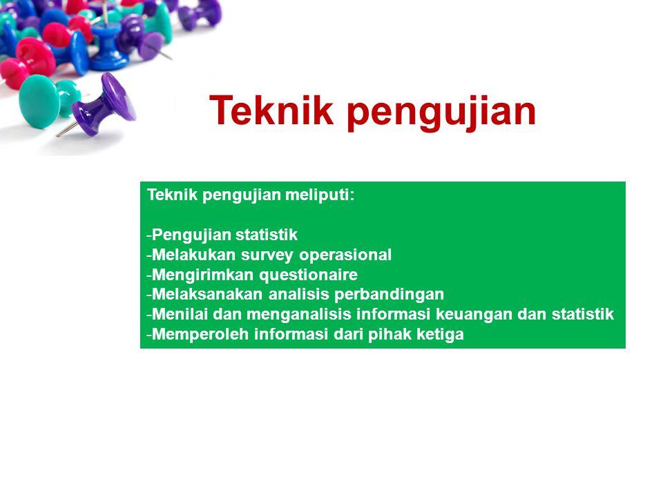 Teknik pengujian Teknik pengujian meliputi: Pengujian statistik