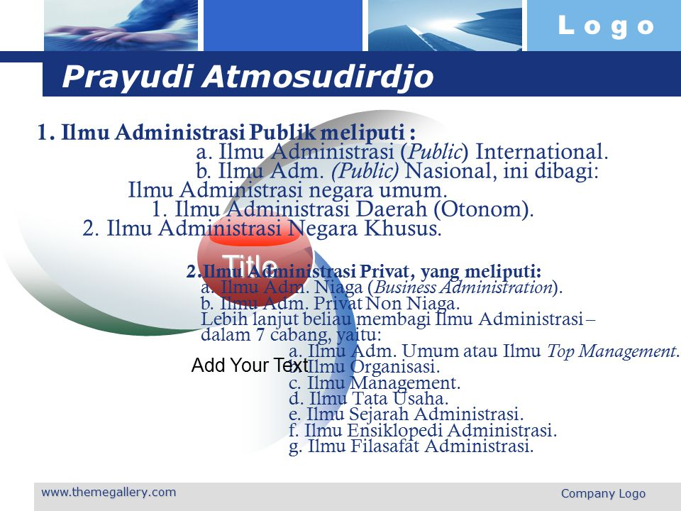 Prayudi Atmosudirdjo Title 1. Ilmu Administrasi Publik meliputi :