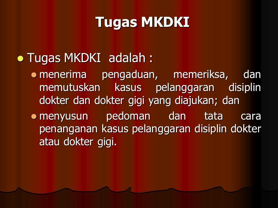 Tugas MKDKI Tugas MKDKI adalah :