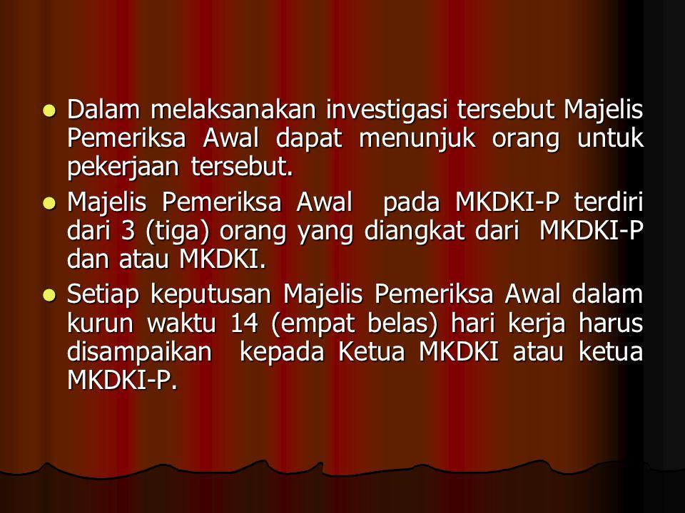 Dalam melaksanakan investigasi tersebut Majelis Pemeriksa Awal dapat menunjuk orang untuk pekerjaan tersebut.