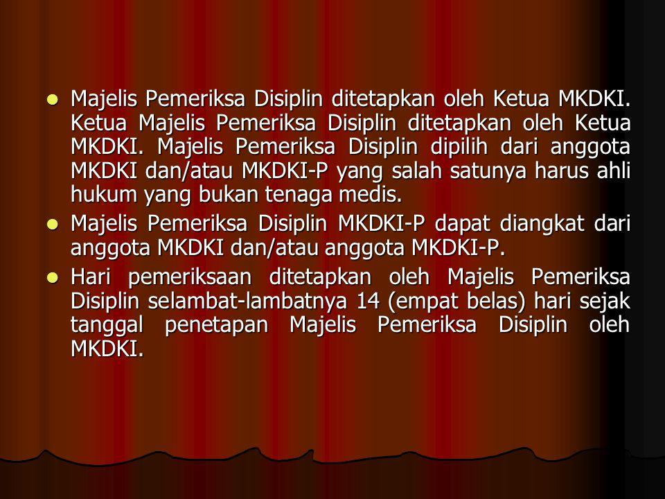 Majelis Pemeriksa Disiplin ditetapkan oleh Ketua MKDKI