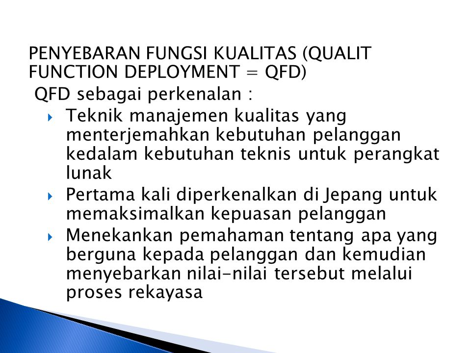 PENYEBARAN FUNGSI KUALITAS (QUALIT FUNCTION DEPLOYMENT = QFD)