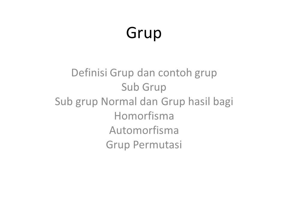 Grup Definisi Grup dan contoh grup Sub Grup