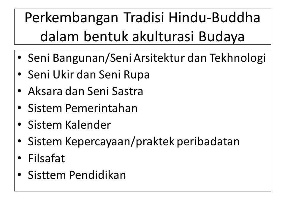 Perkembangan Tradisi Hindu-Buddha dalam bentuk akulturasi Budaya