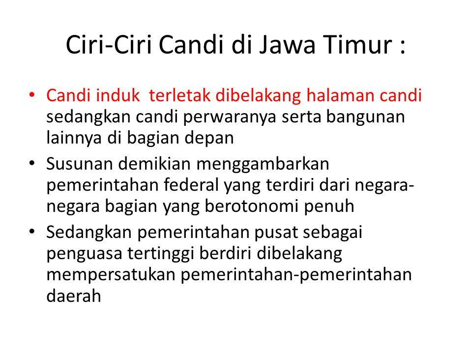 Ciri-Ciri Candi di Jawa Timur :