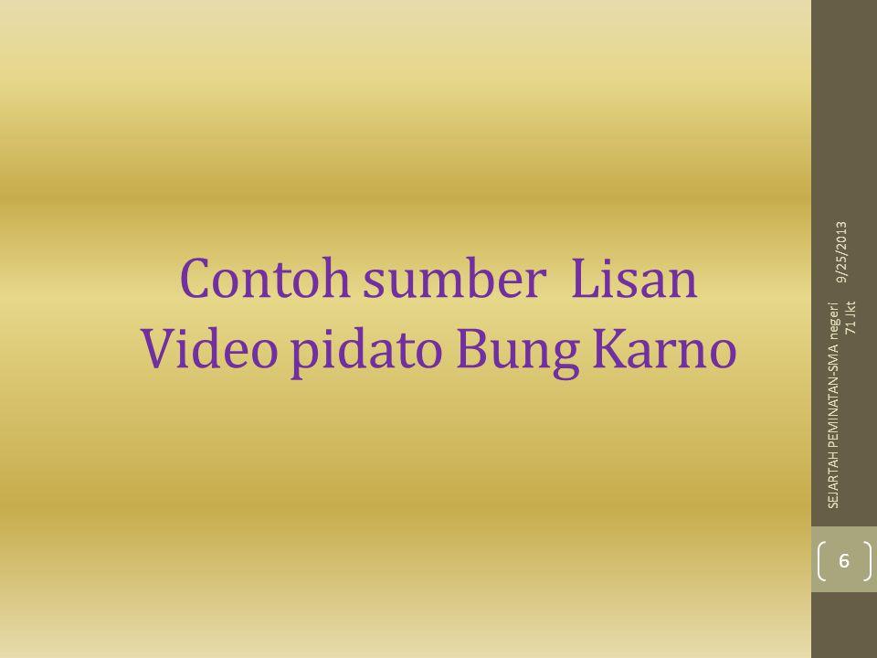 Contoh sumber Lisan Video pidato Bung Karno