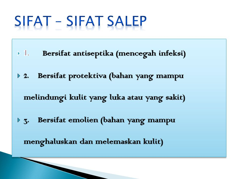Sifat – Sifat Salep 1. Bersifat antiseptika (mencegah infeksi)