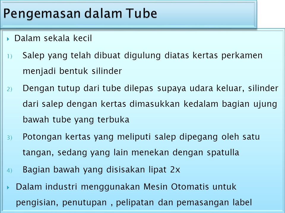 Pengemasan dalam Tube Dalam sekala kecil
