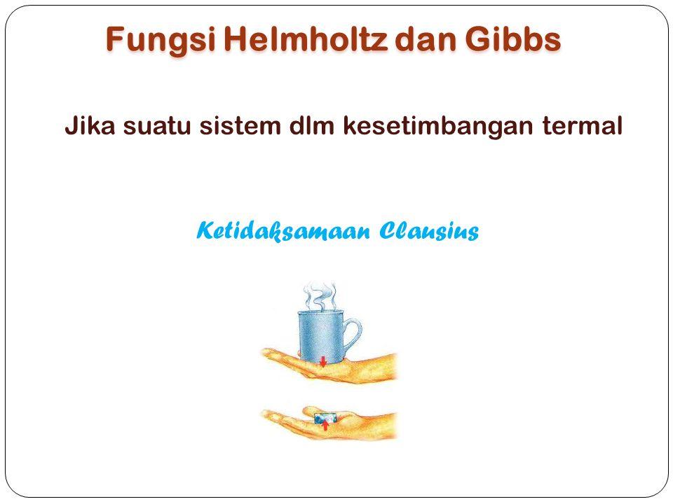 Fungsi Helmholtz dan Gibbs