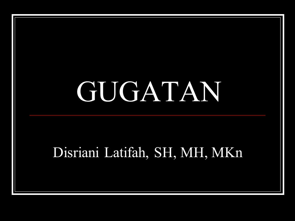 Disriani Latifah, SH, MH, MKn