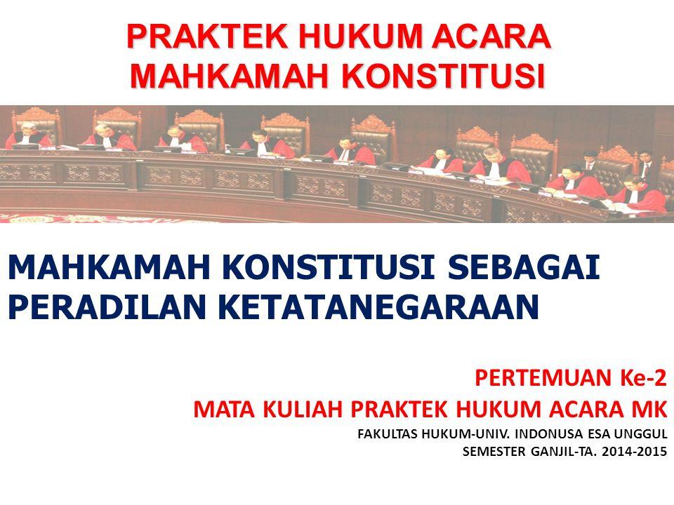 PRAKTEK HUKUM ACARA MAHKAMAH KONSTITUSI