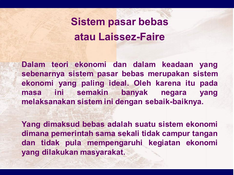 Sistem pasar bebas atau Laissez-Faire