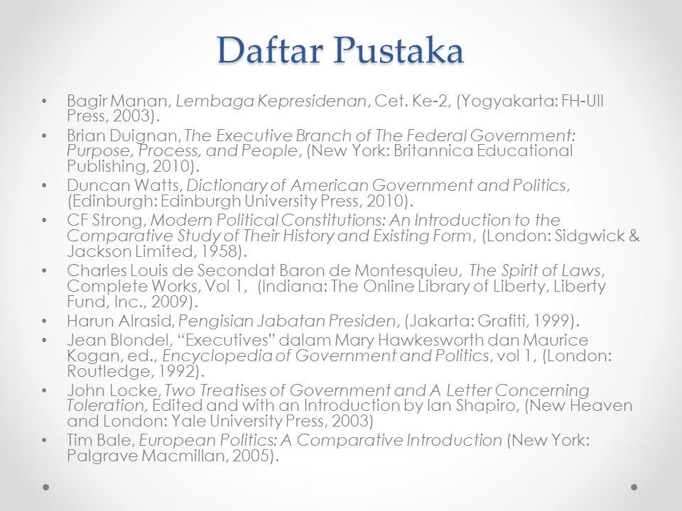 Daftar Pustaka Bagir Manan, Lembaga Kepresidenan, Cet. Ke-2, (Yogyakarta: FH-UII Press, 2003).